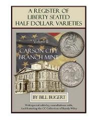 NEW BOOK: LIBERTY SEATED HALF DOLLAR VARIETIES, VOLUME II, CARSON CITY