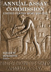 NEW BOOK: ANNUAL ASSAY COMMISSION � UNITED STATES MINT 1800-1943