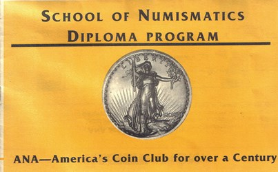 THE ANA SCHOOL OF NUMISMATICS