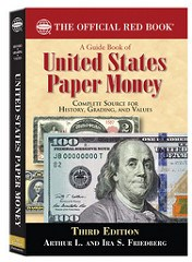 NEW EDITION: GUIDE BOOK OF UNITED STATES PAPER MONEY, THIRD EDITION