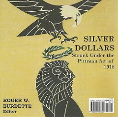 NEW BOOK: SILVER DOLLARS STRUCK UNDER THE PITTMAN ACT OF 1918