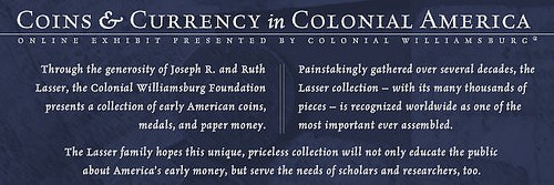 ONLINE EXHIBIT: COINS & CURRENCY IN COLONIAL AMERICA