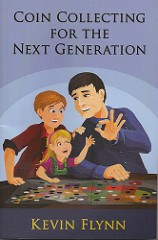 NEW BOOK: COIN COLLECTING FOR THE NEXT GENERATION