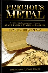 NEW BOOK: PRECIOUS METAL: INVESTING AND COLLECTING