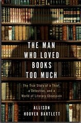 BOOK REVIEW: THE MAN WHO LOVED BOOKS TOO MUCH