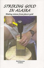 NEW BOOK: STRIKING GOLD IN ALASKA, THIRD EDITION