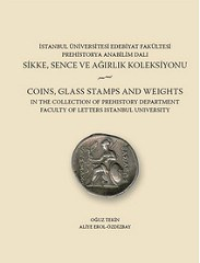 NEW BOOK: COINS, GLASS STAMPS AND WEIGHTS AT ISTANBUL UNIVERSITY