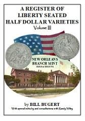 NEW BOOK: A REGISTER OF LIBERTY SEATED HALF DOLLARS, VOLUME III, NEW ORLEANS