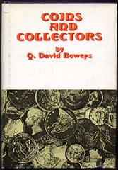 COINS AND COLLECTORS BY Q. DAVID BOWERS