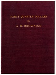 FEATURED WEB PAGE: EARLY QUARTER DOLLARS OF THE UNITED STATES 1796-1838