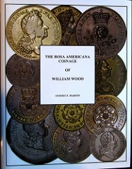NEW BOOK: THE ROSA AMERICANA COINAGE OF WILLIAM WOOD