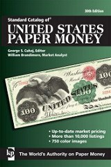 NEW BOOK: STANDARD CATALOG OF UNITED STATES PAPER MONEY, 30TH EDITION