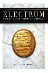 NEW BOOK: ELECTRUM AND THE INVENTION OF COINAGE