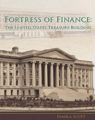 NEW BOOK: FORTRESS OF FINANCE: THE U.S. TREASURY BUILDING