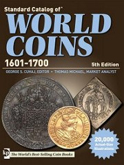 NEW BOOK: STANDARD CATALOG OF WORLD COINS 1601-1700, 5TH EDITION