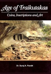NEW BOOK: AGE OF TRAIKUTAKAS: COINS, INSCRIPTIONS & ART