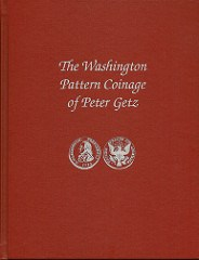 WASHINGTON PATTERN COINAGE OF PETER GETZ SUPPLEMENT PUBLISHED