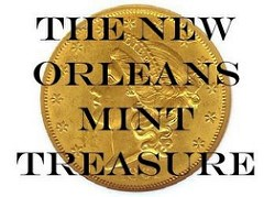 THE NEW ORLEANS MINT TREASURE