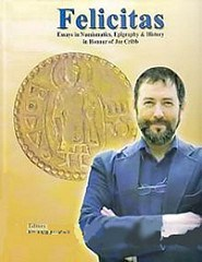 NEW BOOK: FELICITAS: ESSAYS IN NUMISMATICS IN HONOUR OF JOE CRIBB