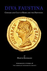NEW BOOK: DIVA FAUSTINA: COINAGE AND CULT IN ROME