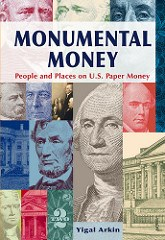 BOOK REVIEW: MONUMENTAL MONEY: PEOPLE AND PLACES ON U.S. PAPER MONEY