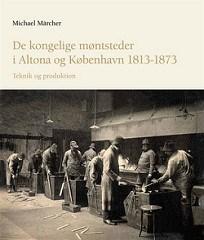 NEW BOOK: DE KONGELIGE MØNTSTEDER I ALTONA OG KØBENHAVN 1813-1873