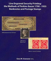 NEW BOOK: LINE ENGRAVED SECURITY PRINTING: THE METHODS OF PERKINS BACON