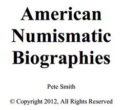 SMITH'S AMERICAN NUMISMATIC BIOGRAPHIES UPDATED