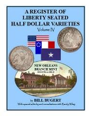 NEW BOOK: LIBERTY SEATED HALF DOLLAR DIE VARIETIES, VOLUME IV