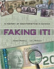 NEW BOOK: FAKING IT!: A HISTORY OF COUNTERFEITING IN CANADA