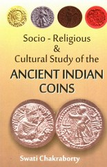 NEW BOOK: SOCIO - RELIGIOUS & CULTURAL STUDY OF THE ANCIENT INDIAN COINS