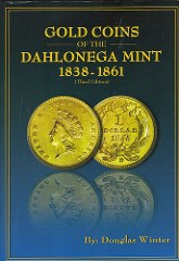 BOOK REVIEW: GOLD COINS OF THE DAHLONEGA MINT, 3RD EDITION