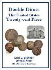 NEW BOOK: DOUBLE DIMES: THE U.S. TWENTY-CENT PIECE
