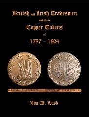 NEW BOOK: BRITISH AND IRISH COPPER TOKENS OF 1787 – 1804