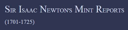 FEATURED WEB PAGE: ISAAC NEWTON'S MINT REPORTS