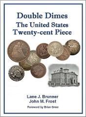 NEW BOOK: DOUBLE DIMES – THE U.S. TWENTY-CENT PIECE