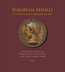 NEW BOOK: EUROPEAN MEDALS IN THE CHAZEN MUSEUM