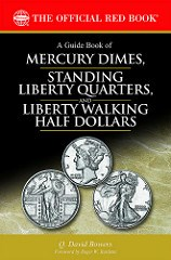 NEW BOOK: MERCURY DIMES, STANDING LIBERTY QUARTERS, AND LIBERTY WALKING HALF DOLLARS