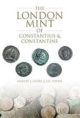 NEW BOOK: THE LONDON MINT OF CONSTANTIUS & CONSTANTINE