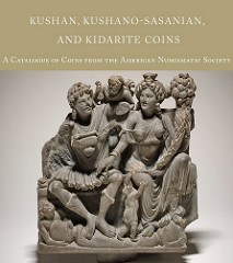 NEW BOOK: KUSHAN, KUSHANO-SASANIAN, AND KIDARITE COINS