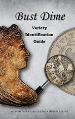NEW BOOK: BUST DIME VARIETY IDENTIFICATION GUIDE