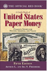 NEW BOOK: GUIDE BOOK OF U.S. PAPER MONEY, 5TH EDITION