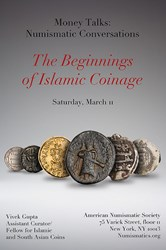 ANS MONEY TALK: BEGINNINGS OF ISLAMIC COINAGE