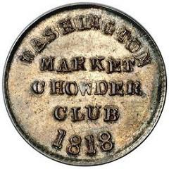 1818 WASHINGTON MARKET CHOWDER CLUB TOKEN