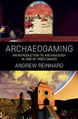 NEW BOOK: ARCHAEOGAMING