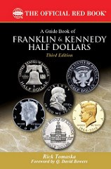 NEW BOOK: FRANKLIN AND KENNEDY HALF DOLLARS, 3RD ED.