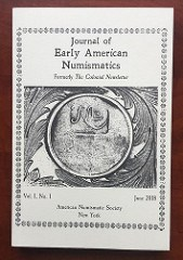 JOURNAL OF EARLY AMERICAN NUMISMATICS FIRST ISSUE