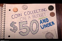 VIDEO: COIN COLLECTING ON A BUDGET