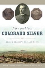 BOOK REVIEW: FORGOTTEN COLORADO SILVER