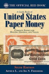 NEW BOOK: GUIDE BOOK OF U.S. PAPER MONEY 6TH ED.